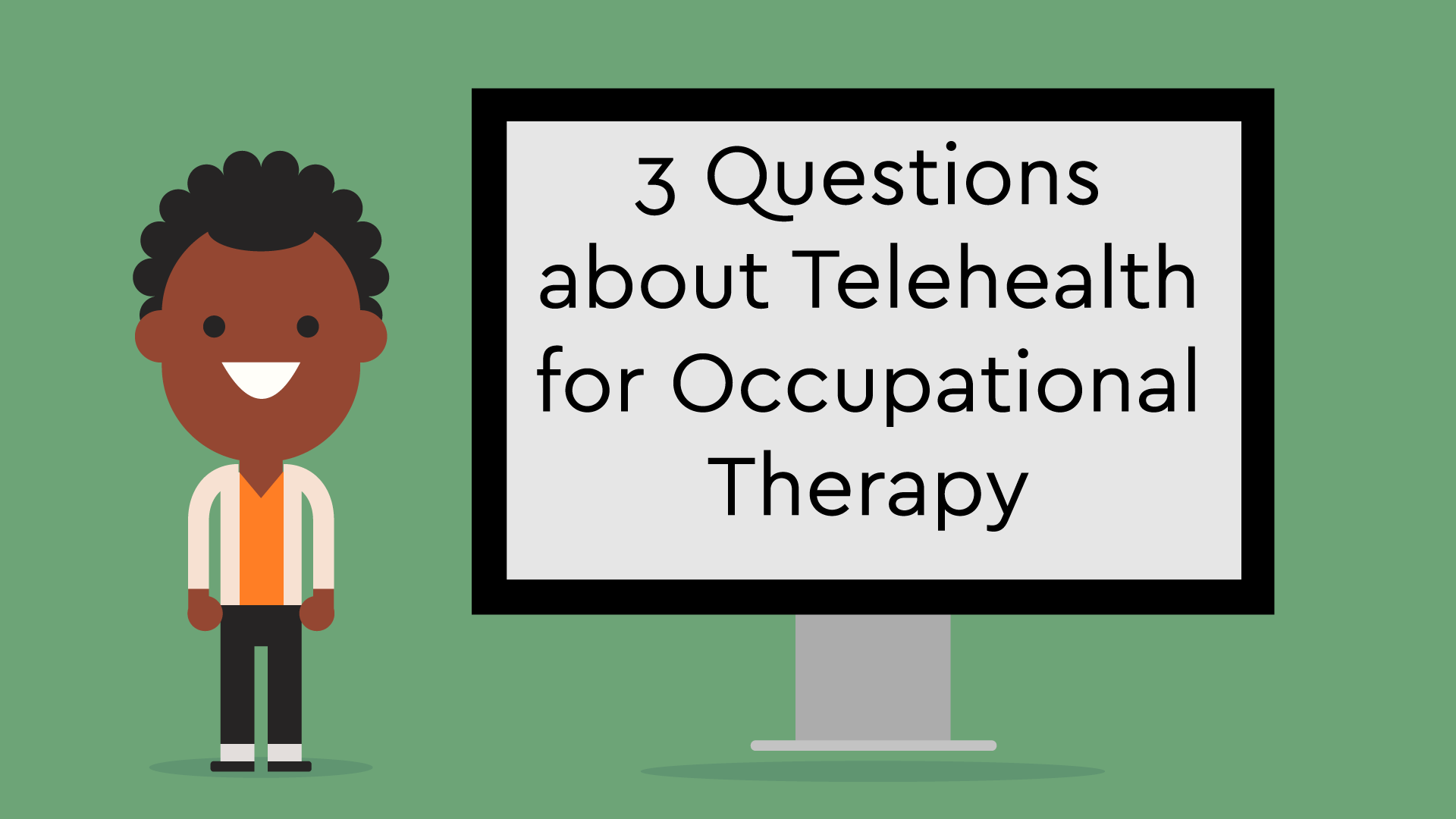 3 questions about telehealth for occupational therapist